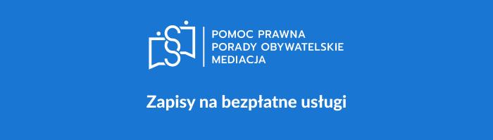 Logo: Zapisy na bezpłattne usługi: Pomoc prawna, Porady obywatelskie, Mediacja